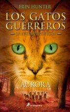 gatos guerreros la nueva profecia iii: aurora erin hunter 9788498386776