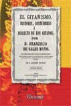 el gitanismo. historia, costumbres y dialecto de los gitanos francisco de sales mayo 9788498622676
