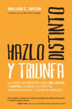 hazlo distinto y triunfa-william c. taylor-9788498752076