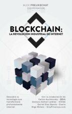 blockchain: la revolución industrial de internet-alexander preukschat-9788498754476