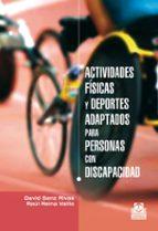 actividades fisicas y deportes adaptados para personas con discap acidad-david sanz rivas-9788499101576