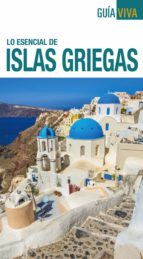 lo esencial de islas griegas 2018 (guia viva) 2ª ed.-ana ron-9788499359076