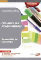 COS AUXILIAR ADMINISTRATIU GENERALITAT DE CATALUNYA. SUPOSITS PRA CTICS