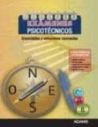 examenes psicotecnicos. enunciados y soluciones razonadas.-9788499430676