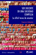 ser docente en una sociedad compleja-francesc imbernon muñoz-9788499807676