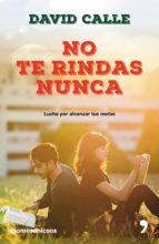 no te rindas nunca (ebook)-david calle-9788499985176