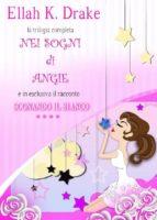 nei sogni di angie- trilogia completa / sognando il bianco 4# (ebook)-9788892613676