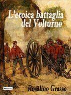 l'eroica battaglia del volturno (ebook) 9788893454476