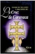 tesoro de milagros y oraciones de la cruz de caravaca (32ª ed.)-9789501713176