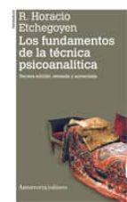 los fundamentos tecnica psicoanalitica (3ª ed.) horacio etchegoyen 9789505181476
