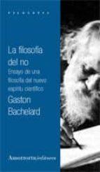 la filosofia del no (2ª ed.)-gaston bachelard-9789505183876