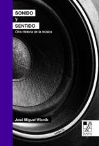 sonido y sentido: otra historia de la musica jose miguel wisnik 9789508892676