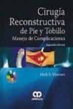 cirugia reconstructiva de pie y tobillo (2ª ed.)-m. myerson-9789588760476