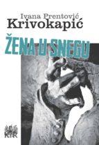žena u snegu (ebook)-ivana prentović krivokapić-9789634281276
