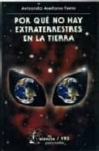 por que no hay extraterrestres en la tierra-amando arellano ferro-9789681670276