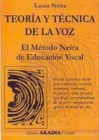 teoria y tecnica de la voz: el metodo neira de educacion vocal-laura neira-9789875701076
