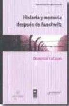 historia y memoria despues de auschwitz dominick lacapra 9789875743076