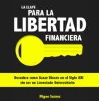la llave para la libertad financiera (ebook)-miguel suarez-cdlap00008376