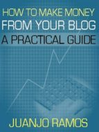 how to make money from your blog (ebook) juanjo ramos cdlxi00349276
