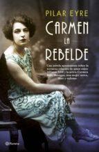 carmen, la rebelde (ed. firmada por la autora)-pilar eyre-2910021235986