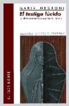 el testigo lucido: la obra de sombra de alejandra pizarnik maria negroni 9789508451385
