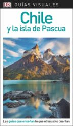 chile y la isla de pascua 2018 (guias visuales) 9780241338186