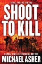 Shoot to kill: from 2 para to de sas 978-0304366286 FB2 EPUB por Michael asher