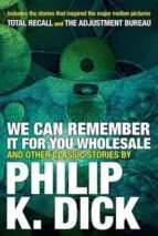 we can remember it for you wholesale and other cla-philip k. dick-9780806537986