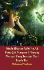 kisah hikayat nabi isa as putra siti maryam & burung merpati yang tercipta dari tanah liat (ebook)-9781370218486
