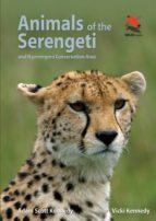animals of the serengeti (ebook)-adam scott kennedy-vicki kennedy-9781400851386