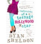 confessions of a teenage hollywood star dyan sheldon 9781406343786