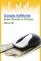 google adwords: better results in 30 days (ebook)-steve pitt-9781483513386