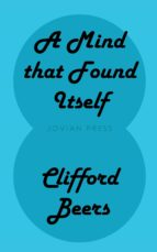 a mind that found itself (ebook) clifford beers 9781537820286