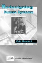 El libro de Redesigning human systems autor ENID MUMFORD EPUB!