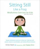 El libro de Sitting still like a frog: mindfulness exercises for kids (and their parents) (incluye cd-audio) autor ELINE SNEL TXT!