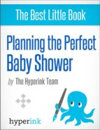 planning the perfect baby shower (ebook)-the hyperink team-9781614647386
