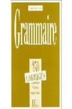grammaire, 350 exercices,niveau superieur i:cours de civilisation frcaiçe de la sorbonne: corriges j. cadiot cueilleron 9782010162886