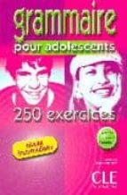 grammaire pour adolescents: 250 exercices (niveau intermediaire) nathalie bie philippe santinan 9782090335286