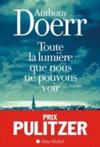 toute la lumière que nous ne pouvons voir (pulitzer 2015) (médaille carnegie des bibliothécaires américains 2015)-anthony doerr-9782226317186