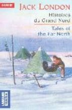 histoires du grand nord= tales of the far north-jack london-9782266139786