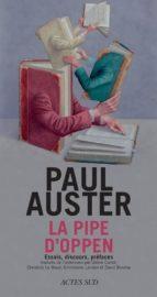 El libro de La pipe d oppen autor PAUL AUSTER PDF!