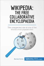 wikipedia: the free collaborative encyclopaedia (ebook)- 50minutes.com-9782808002486