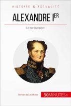 alexandre ier (ebook)-bernard de lovinfosse- 50minutes.fr-9782808004886