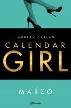 calendar girl. marzo (edición mexicana) (ebook)-audrey carlan-9786070738586