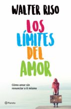 los límites del amor (edición mexicana) (ebook) walter riso 9786070747786