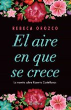 el aire en que se crece (ebook)-rebeca orozco-9786070754586