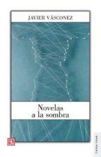 novelas a la sombra-javier vasconez-9786071634986