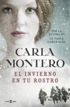 el invierno en tu rostro-carla montero-9788401017186