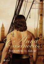 todo por tu amor (ebook)-anna casanovas-9788408097686