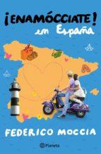 enamócciate en españa (ebook)-federico moccia-9788408128786